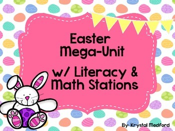 Easter Mega-Unit with Literacy & Math Stations