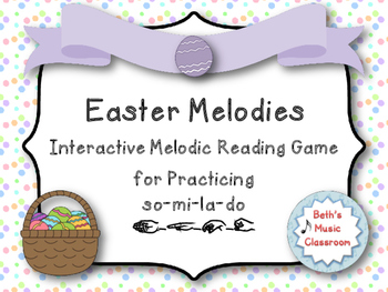 Easter Melodies - Interactive Melodic Reading Game {So-Mi-La-Do} Kodaly
