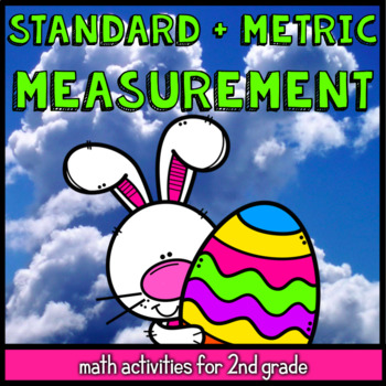 Easter Standard and Metric Measurement - 25 2nd Grade Math Games and Activities