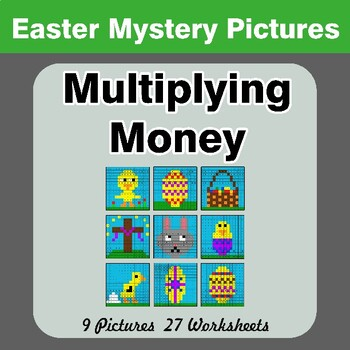 Easter: Multiplying Money - Math Mystery Pictures / Color By Number