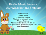 Easter Music Lesson: Boomwhacker and Ostinato