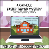Easter Mystery Escape Type Storyline (Catholic) made for use with Google Forms™