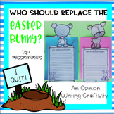 Easter Opinion Writing Craftivity: Who Should Replace the Easter Bunny?