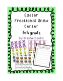 Easter Ordering Fractional Units Center- 4th grade