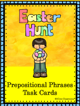 Easter Prepositional Phrase Task Cards