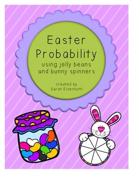 Easter Probability - Using Jelly Beans and Bunny Spinners