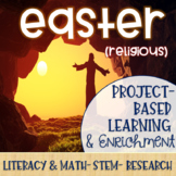 Easter Project-Based Learning & Enrichment for Literacy, Math, STEM & Research