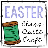 Easter Quilt Craft, Collaborative Class Project, Bulletin Board Decor {EDITABLE}
