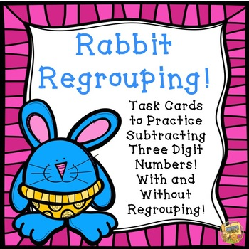 Easter 3 Digit Subtraction With and Without Regrouping!  Rabbit Regrouping!