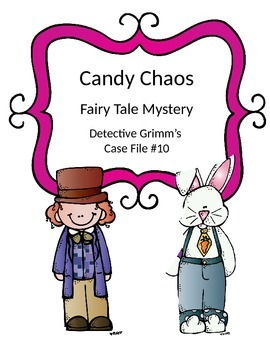 Easter Reading Activity: Fairy Tale Mystery Case File #10 Candy Chaos