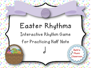 Easter Rhythm Reading Game to Practice Ta-a/Half Note (Kodaly Review Game)