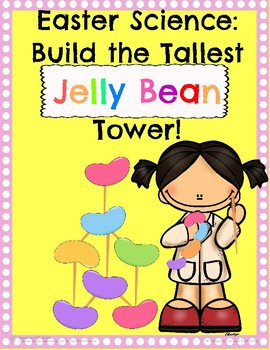 Easter Science: Build the Tallest Jelly Bean Tower!