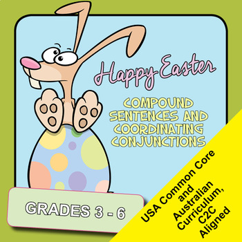 Easter Sentences Fun. Compound Sentences and Coordinating Conjunctions.
