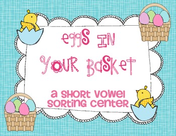 Easter Short Vowel Sorting Center (Freebie)