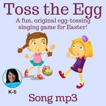"""Easter Singing Game   """"Toss the Egg"""" by Lisa Gillam   Song mp3 Only"""
