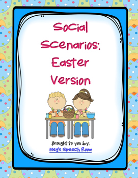 Easter Social Scenarios