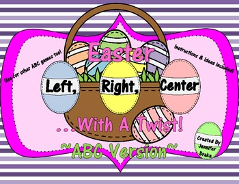 Easter (Spring Basket) 'Left, Right, Center..With A Twist!'(& More)~ABC Version~