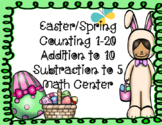 Easter/Spring Counting 1-20 Addition to 10 Subtraction to 5 Math Center