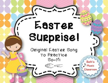 Easter Surprise! Original Song to Practice So-Mi, with Orff Accompaniment