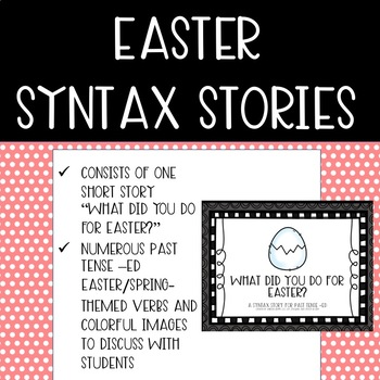 Easter Syntax Story: (Past Tense -ed)