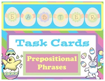 Easter Task Cards-Prepositional Phrases