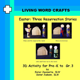 Easter Three Resurrection Stories for Pre-K to Gr.3