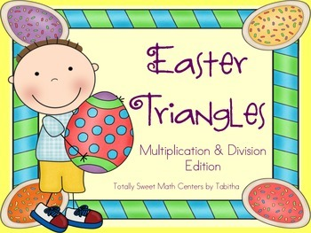 Easter Triangles- Multiplication and Division Edition Facts 0-12