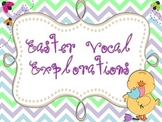 Vocal Explorations - Easter