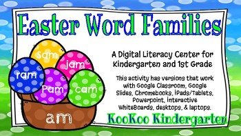 Easter Word Families-A Digital Literacy Center (Compatible with Google Apps)