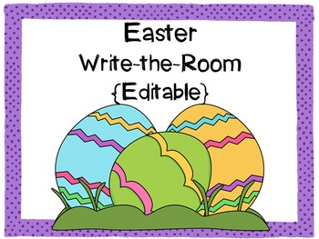 Easter Write-the-Room Activity {Editable!}