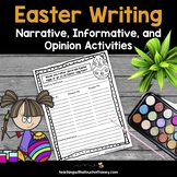 Easter Writing Activities - Narrative, Opinion, and Informative Templates