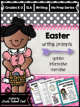 Easter Writing Prompts: Opinion, Informative, Narrative: K-2