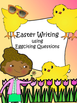 Easter Writing using Eggciting Questions