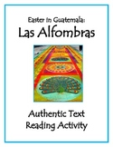 Easter in Guatemala - Las Alfombras Authentic Reading Activity