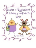 Easter is Egg-cellent A Unit full of Literacy and Math Activities