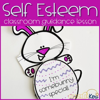 Easter or Spring Self Esteem Classroom Guidance Lesson for Counseling