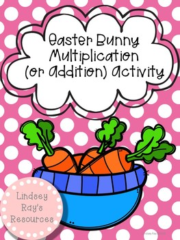 Easter themed Multiplication or Addition Activity