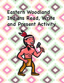 Eastern Woodland Indians Read, Write and Present