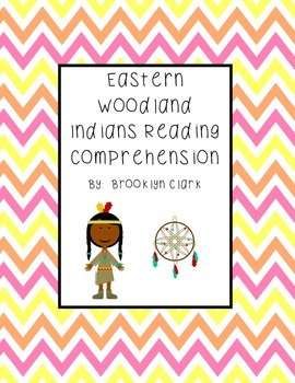 Eastern Woodland Indians Reading Comprehension and Extended Response