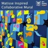STEAM Matisse Inspired Collaborative Mural Art Lesson Powerpoint