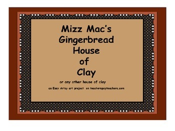 Mizz Mac's Gingerbread House of Clay