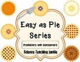Easy As Pie - Producers and Consumers