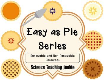 Easy As Pie - Renewable/Non-Renewable Energy