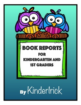 Easy Book Reports for Kindergarten and First Grade Kids