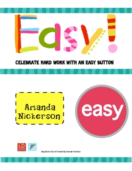 Easy:  Celebrating Hard Work with an Easy Button!