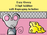 Easy Cheesy 3 Digit Addition w/Regrouping {2nd CCSS} Activities