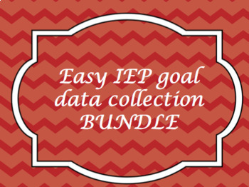 Easy IEP goal data collection BUNDLE