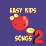 Easy Kids Songs Vol 2