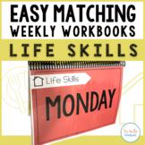 Easy Matching Weekly Workbooks - Life Skills Edition