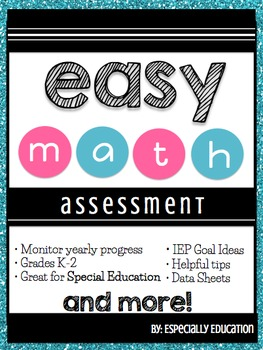 Easy Math Assessment (1st, 2nd, or Special Edcuation)